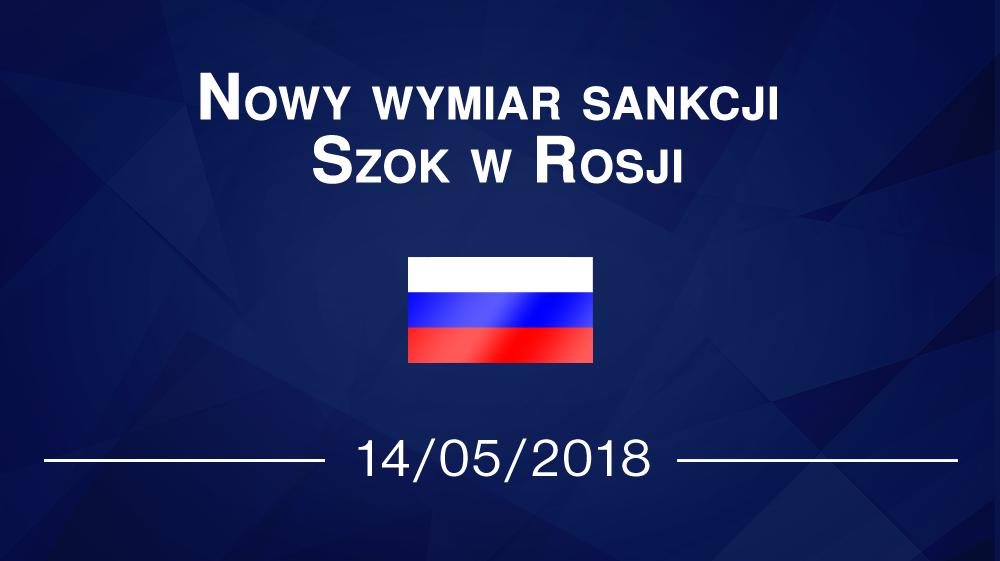 Nowy wymiar sankcji. Szok w Rosji
