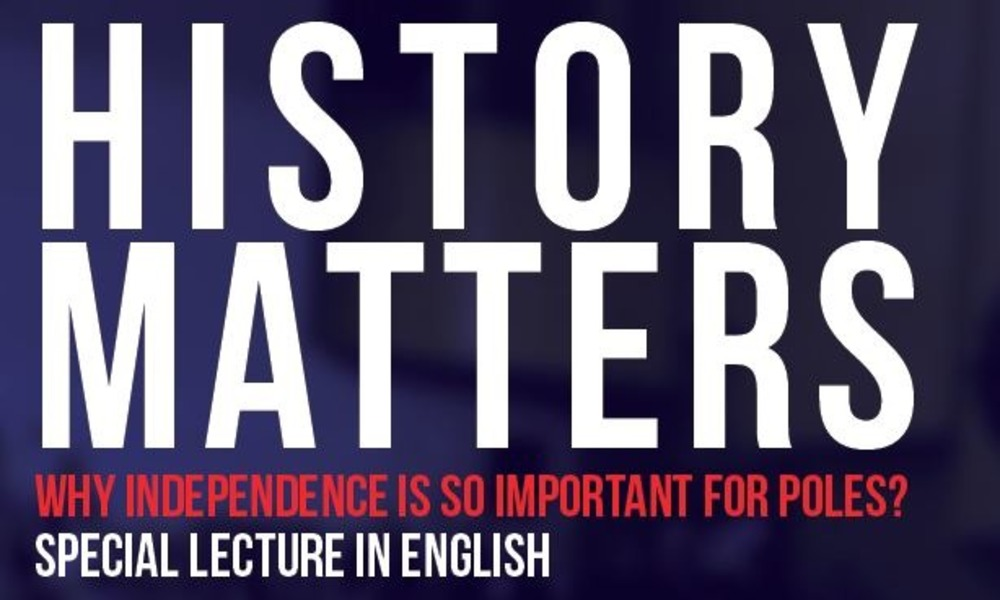 "Open Lecture ""History Matters – Why Independence is so Important for Poles?"""