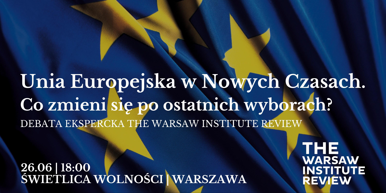 Spotkania z Geopolityką: UE w Nowych Czasach. Debata The Warsaw Institute Review