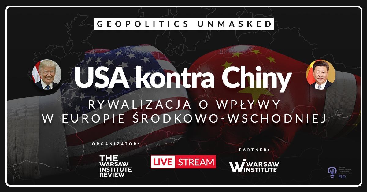 USA vs Chiny: Rywalizacja o wpływy w Europie Środkowo-Wschodniej