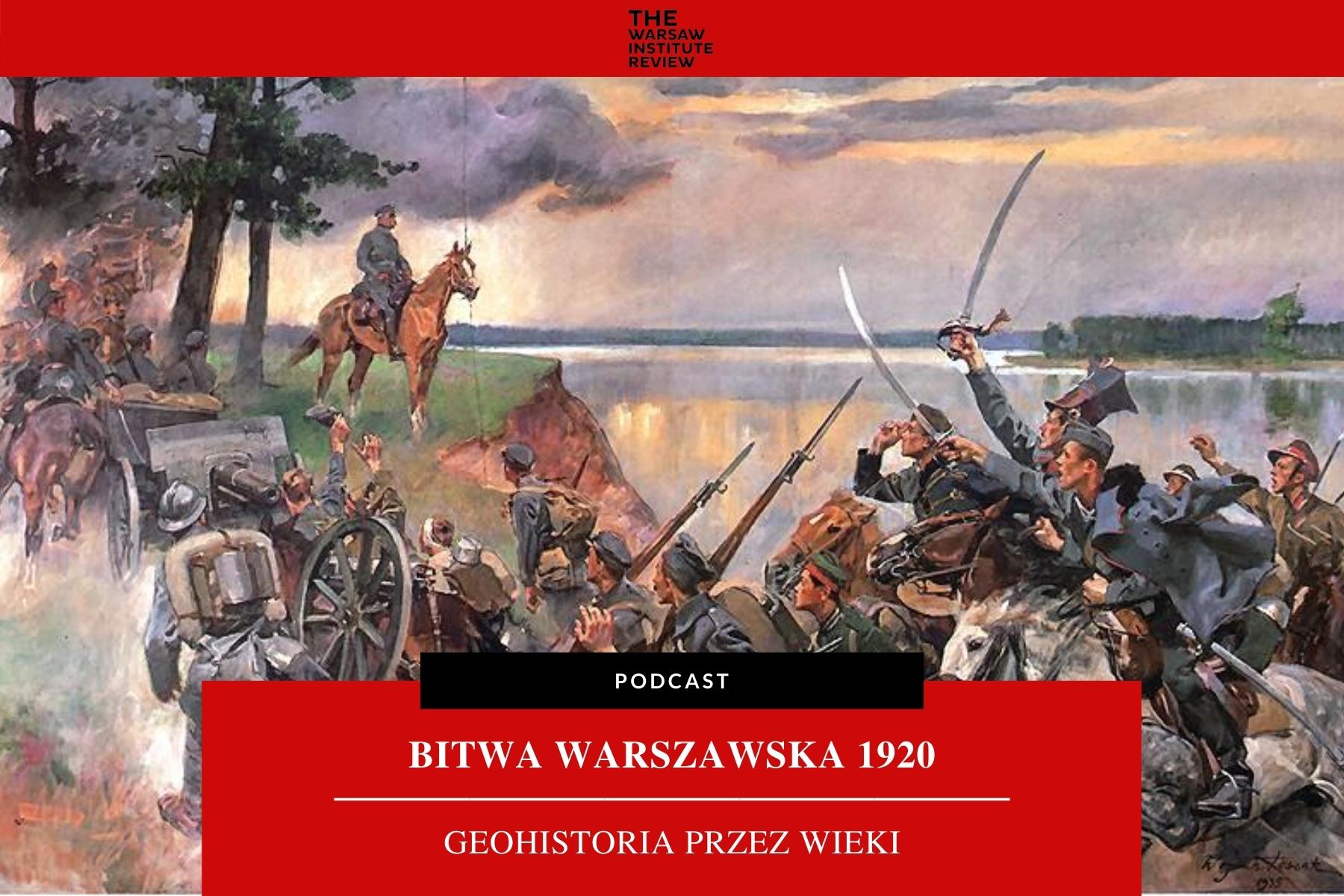 Podcast Geohistoria Przez Wieki: Bitwa Warszawska 1920