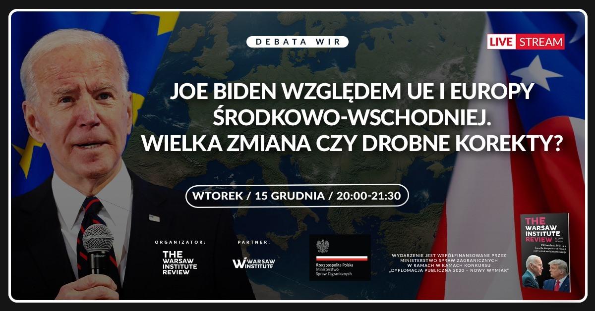 Joe Biden względem UE i Europy Środkowo-Wschodniej. Wielka zmiana czy drobne korekty?