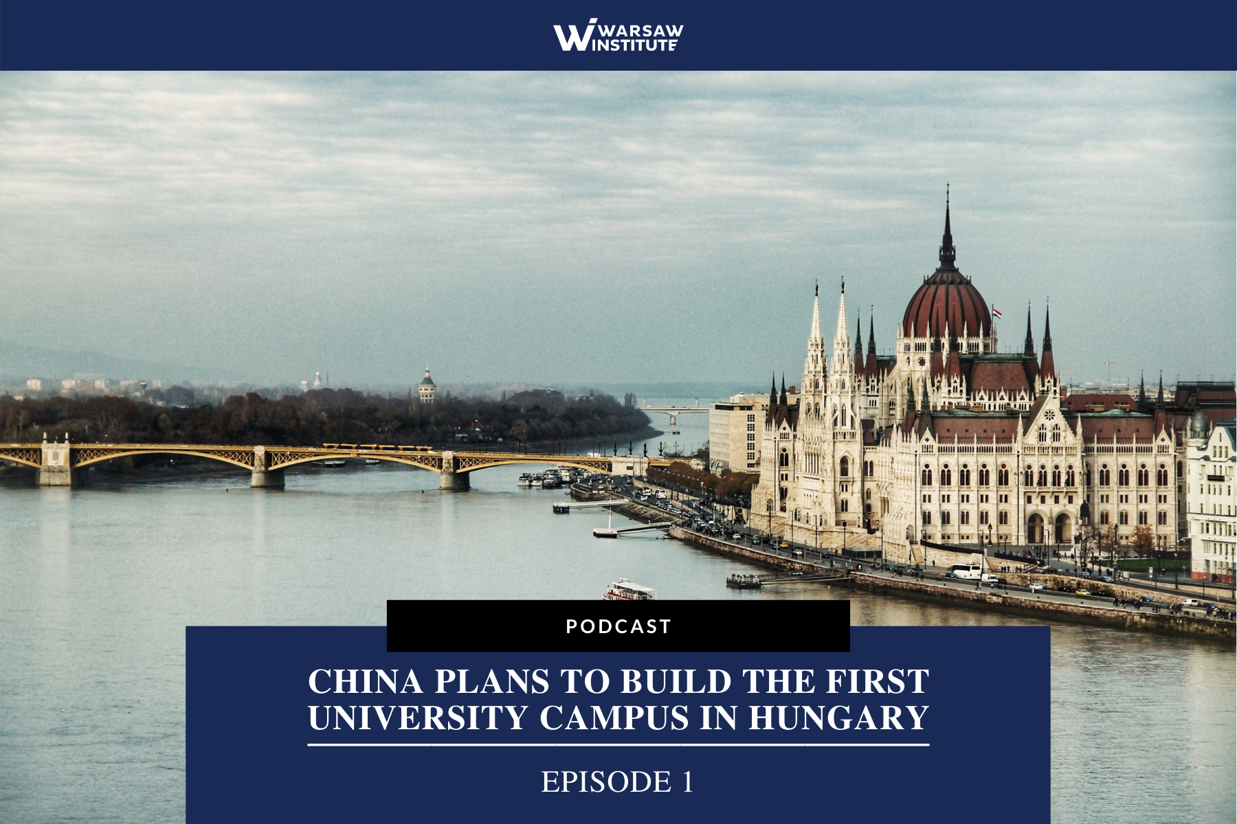 China Plans to Build the First University Campus in Hungary – Podcast