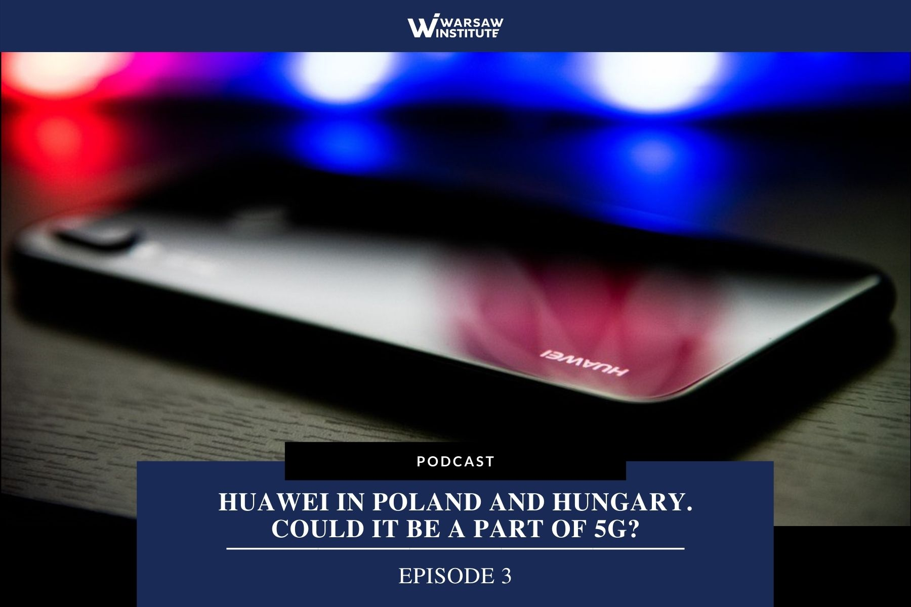 Huawei in Poland and Hungary. Could it be a part of 5G? – Podcast
