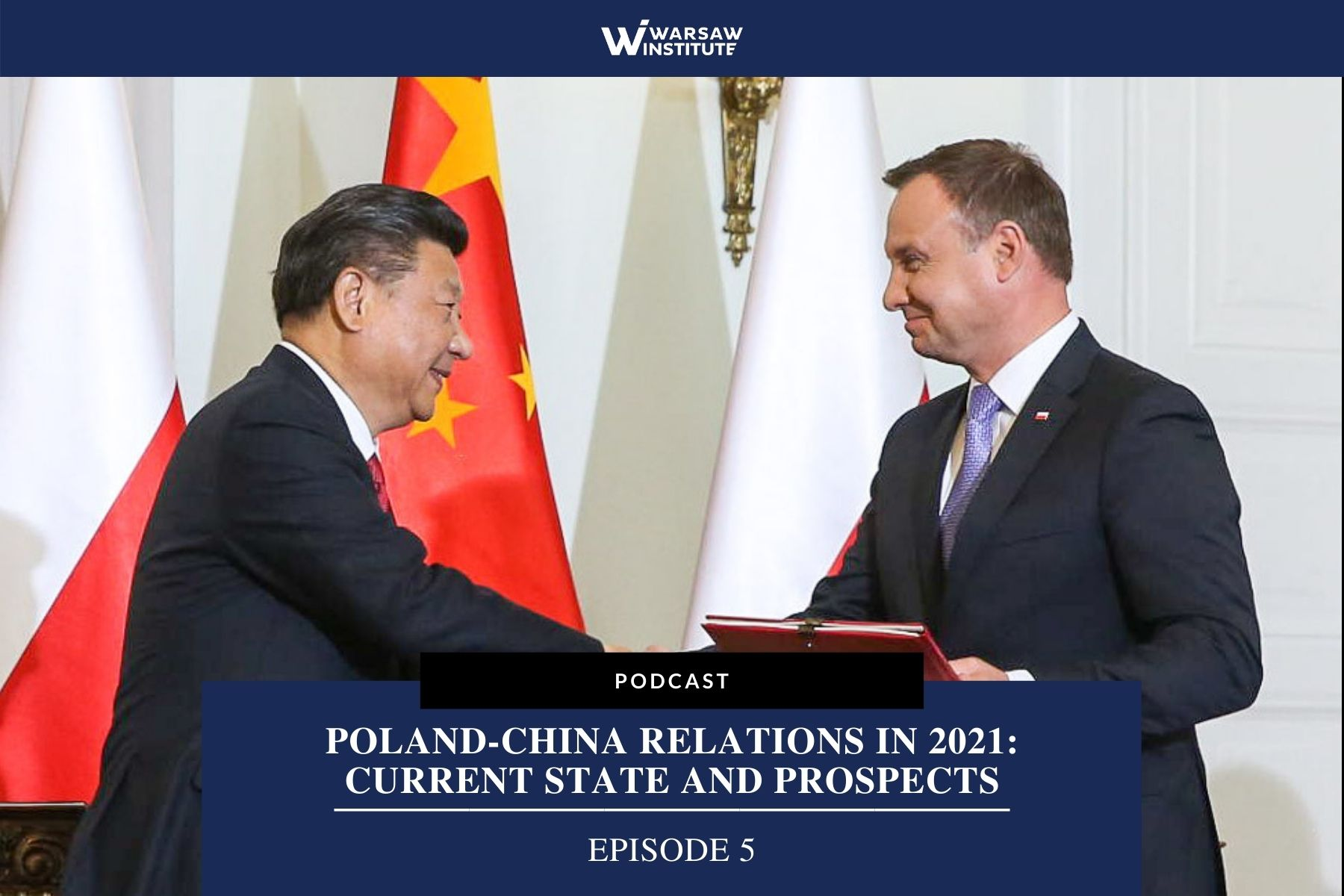 Poland-China Relations in 2021: Current State and Prospects – Podcast