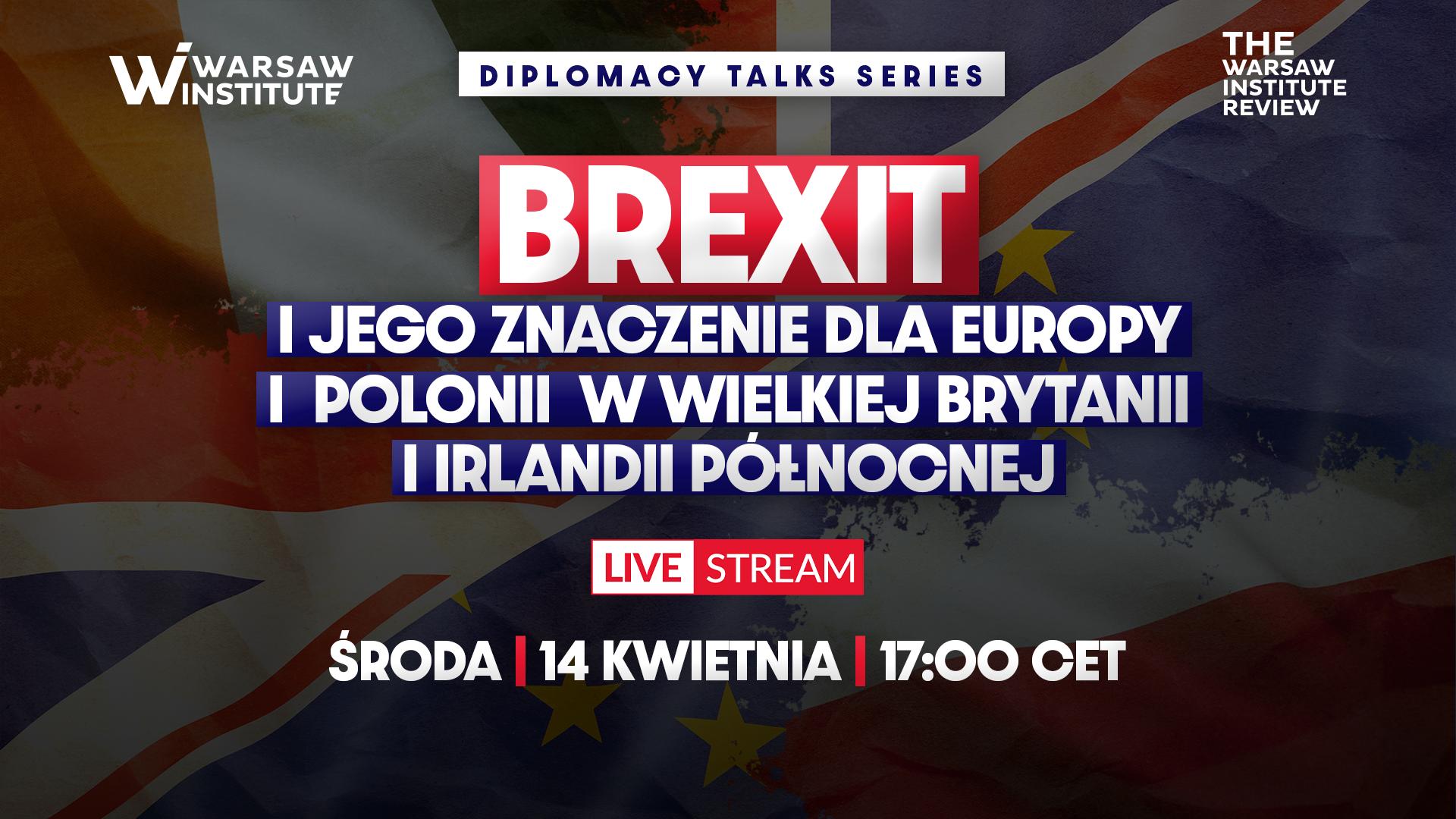 BREXIT i jego znaczenie dla Europy i licznej Polonii w Wielkiej Brytanii i Irlandii Północnej | Diplomacy Talks Series