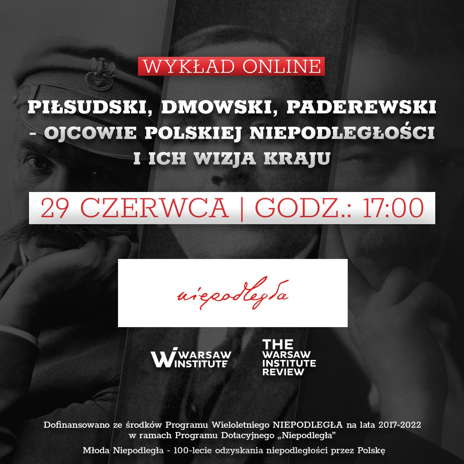 Piłsudski, Dmowski, Paderewski – ojcowie polskiej niepodległości i ich wizja kraju