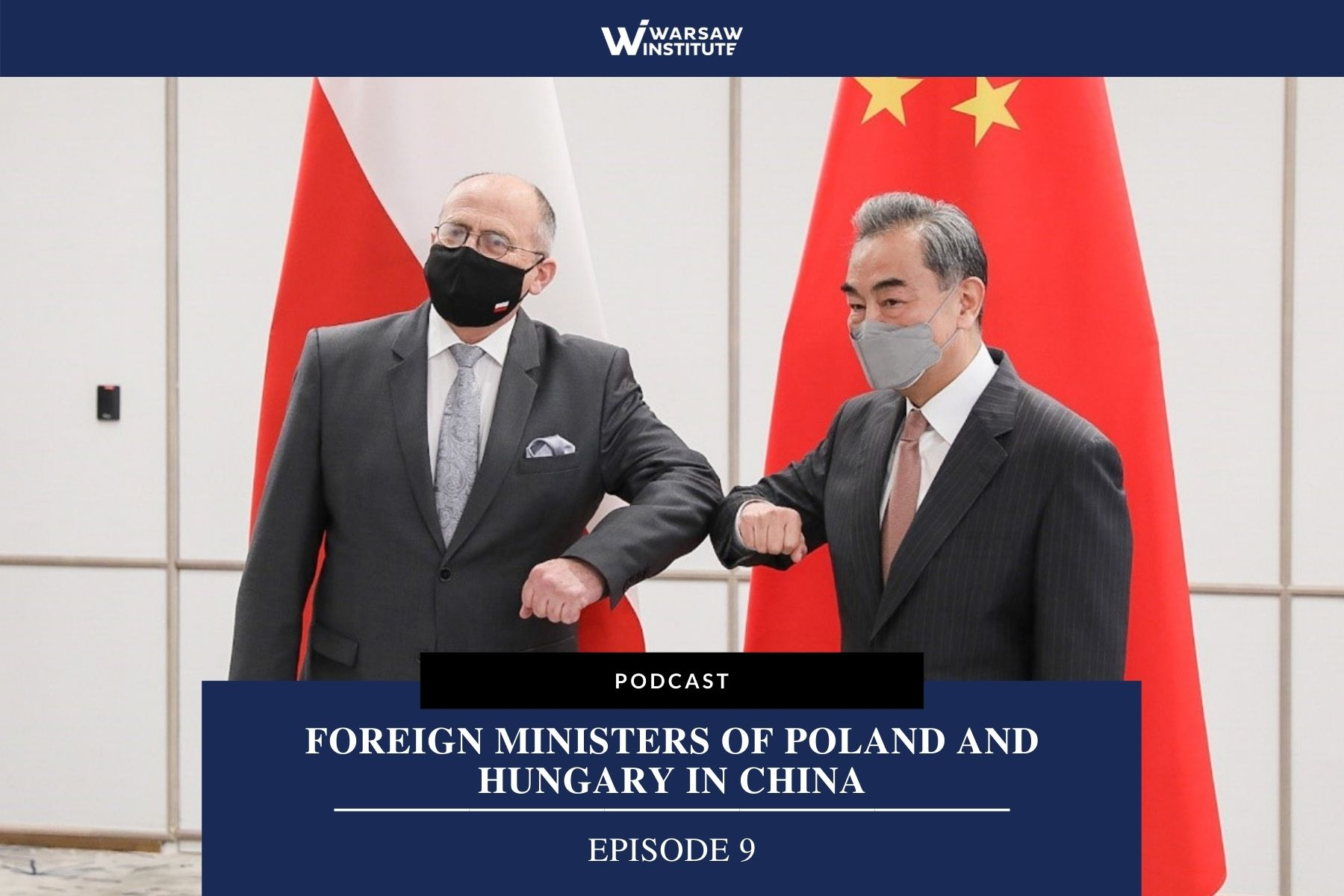 A Thaw in Relations Between Warsaw and Beijing? – Podcast